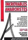 Increvables anarchistes : Tome 10, 1981-1990 : Les années Mitterac Chirand par Le Monde libertaire