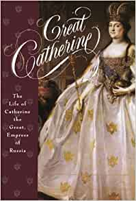 biography of catherine the great empress of all russia Catherine ii (biography, photos, videos)  catherine ii the great empress of russia whose reign was the most significant period of russian history.