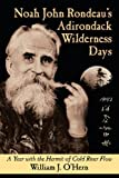 Noah John Rondeau's Adirondack Wilderness Days, William J. O'Hern, 0974394386