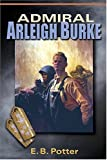 img - for Admiral Arleigh Burke book / textbook / text book