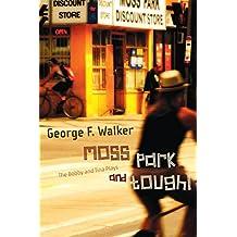 Moss Park and Tough!: The Bobby and Tina Plays