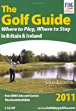 The Golf Guide 2011: Where to Play Where to Stay, 2011 (Farm Holiday Guides)
