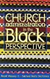 Church Administration in the Black Perspective, Floyd Massey and Samuel B. McKinney, 0817007105