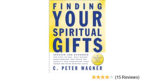 Finding Your Spiritual Gifts Questionnaire C Peter Wagner