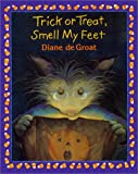 Trick or Treat, Smell My Feet, Diane de Groat, 068815767X