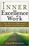 Inner Excellence at Work, Carol Orsborn, 0814470416