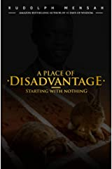 A Place Of Disadvantage: Starting With Nothing Kindle Edition
