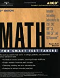 Math for Smart Test Takers, Mark A. Stewart, 0768907160