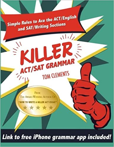 Killer ACT/SAT Grammar: Eleven Easy Grammar and Punctuation Rules ...
