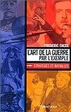 img - for L'art de la guerre par l'exemple: Strate ges et batailles (French Edition) book / textbook / text book