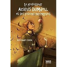 Le professeur Acarus Dumdell et ses potions incongrues: Roman pour enfants 8 ans et + (DEUZIO) (French Edition)