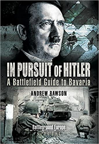 In Pursuit of Hitler: A Battlefield Guide to the Seventh