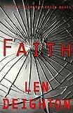 Faith, Len Deighton, 0061094196