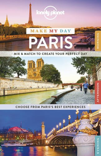 Lonely Planet Make My Day Paris (Travel Guide)