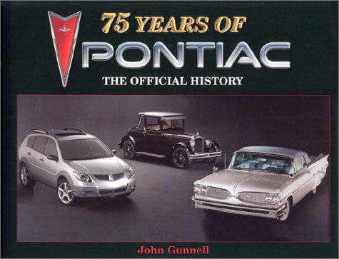 75 Years of Pontiac: The Official History by Krause Publications