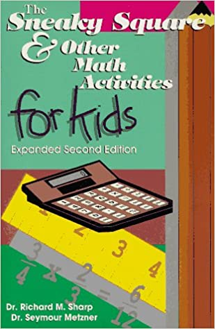 The Sneaky Square and Other Math Activities for Kids: Richard M ...