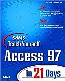 Sams Teach Yourself Access 97 in 21 Days, Paul Cassel, 0672312980