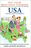 img - for Put Your Best Foot Forward, USA : A Fearless Guide to Understanding the United States of America (Put Your Best Foot Forward, Book 6) book / textbook / text book