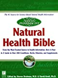 Natural Pharmacist: Natural Health Bible, Steven Bratman and David Kroll, 0761520821