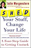 closet organization tips SHED Your Stuff, Change Your Life: A Four-Step Guide to Getting Unstuck