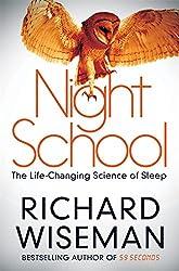 Night School: The Life-Changing Science of Sleep