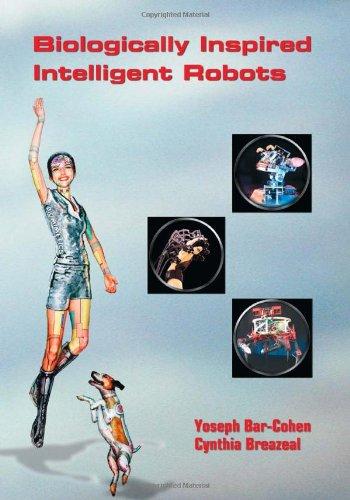 Biologically Inspired Intelligent Robots (SPIE Press Monograph Vol. PM122)