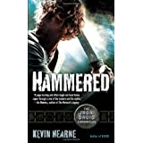 Hammered (Iron Druid Chronicles) ~ Kevin Hearne