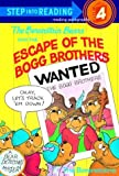 The Berenstain Bears and the Escape of the Bogg Brothers (Step into Reading)