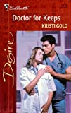 Doctor for Keeps, Kristi Gold, 0373763204