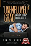 The Unemployed Grad, And What Parents Can Do About It!