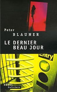 Le dernier beau jour par Peter Blauner