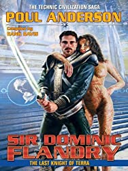 Sir Dominic Flandry: The Last Knight of Terra (The Technic Civilization Saga Book 6)