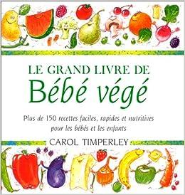 Le Grand Livre De Bebe Vege French Edition 9782894551134
