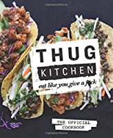 Thug Kitchen: The Official Cookbook: Eat Like You Give a F*ck Front Cover