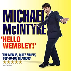 Michael McIntyre Live - Hello Wembley! Performance