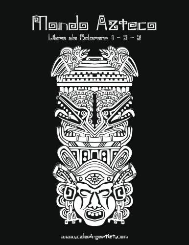 1-3: Mondo Azteco Libro da Colorare 1, 2 & 3 (Italian Edition)