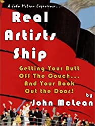 Real Artists Ship: Getting Your Butt Off The Couch...And Your Book Out The Door