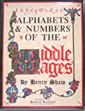 Alphabets and Numbers of Middle, Henry Shaw, 0517665859