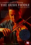 A Complete Guide to Learning the Irish Fiddle, Paul McNevin, 0786653558