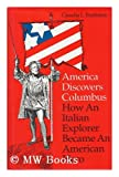 America Discovers Columbus : How an Italian Explorer Became an American Hero, Bushman, Claudia L., 0874515769