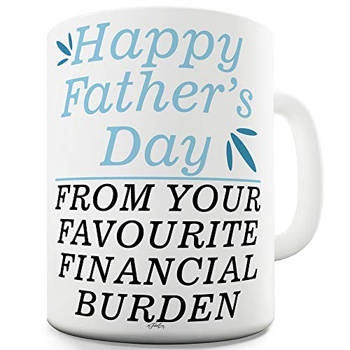 - TWISTED ENVY Happy Father's Day Financial Burden 11 OZ Funny Mugs for Dad