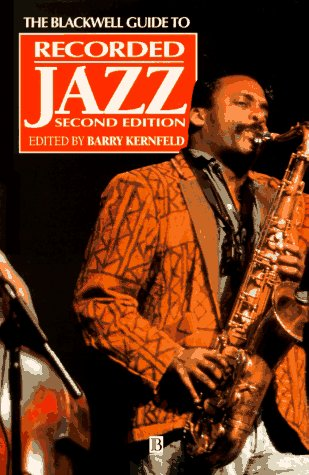 The Blackwell Guide To Recorded Jazz (Blackwell Reference)