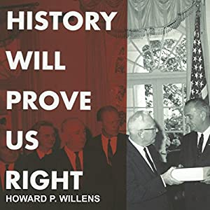 History Will Prove Us Right Audiobook