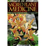 Sacred Plant Medicine: The Wisdom in Native American Herbalism
