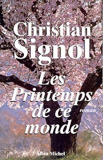 Ce que vivent les hommes : T. 2 : Les printemps de ce monde, Signol, Christian