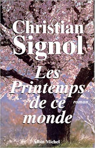 Amazon Fr Les Printemps De Ce Monde Christian Signol