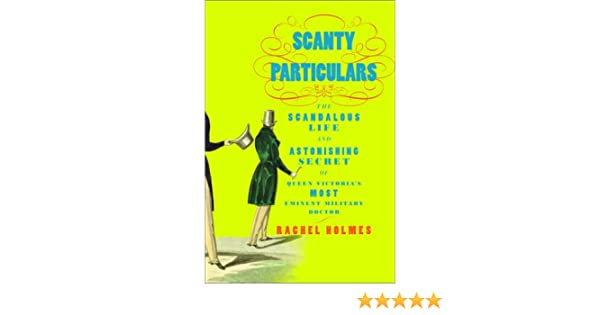 9777f72f812f Scanty Particulars  The Scandalous Life and Astonishing Secret of James  Barry