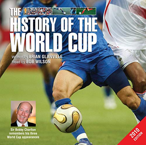 The History of the World Cup 2010 Edition Brian Glanville