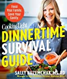 Cooking Light Dinnertime Survival Guide, Sally Kuzemchak and Editors of Cooking Light, 0848742427
