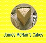 James Mcnair's Cakes, James McNair and Andrew Moore, 0811817687